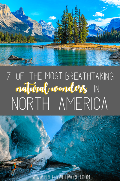 7 of The Most Breathtaking Natural Wonders in North America ...