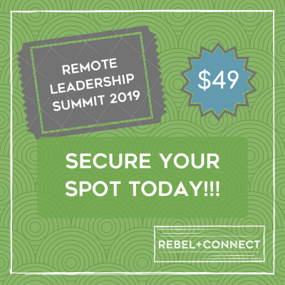 2019 Remote Work Summit Super Early Bird Down Payment-Rebel + Connect