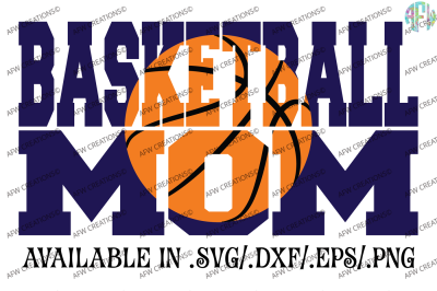 Basketball Mom - SVG, DXF, EPS Cut Files by AFW Designs ...