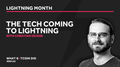 Christian Decker on the Tech Coming to Lightning — What Bitcoin Did