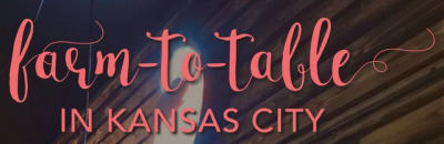 Farm-to-Table in KC - KC Parent Magazine