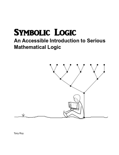 Symbolic Logic: An Accessible Introduction to Serious Mathematical ...
