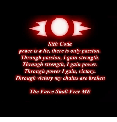 Sith Code Peace Is a Lie There Is Only Passion Through Passion I ...