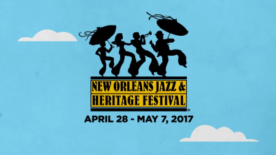 New Orleans Jazz & Heritage Festival Announces 2017 Lineup
