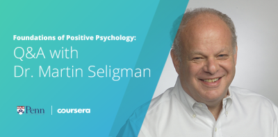 Foundations of Positive Psychology: Q&A with Dr. Martin Seligman ...