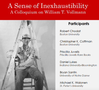 William T. Vollmann Colloquium October 7th, 3pm » BU Libraries ...