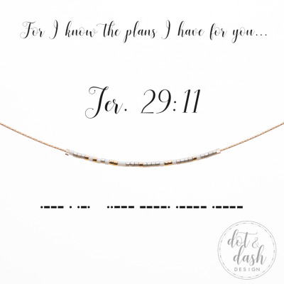 Jer 29:11 {For I know the plans I have for you...} | Morse Code ...